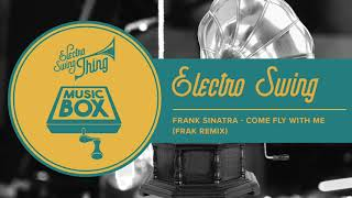 FRAK - Come Fly With Me // Electro Swing