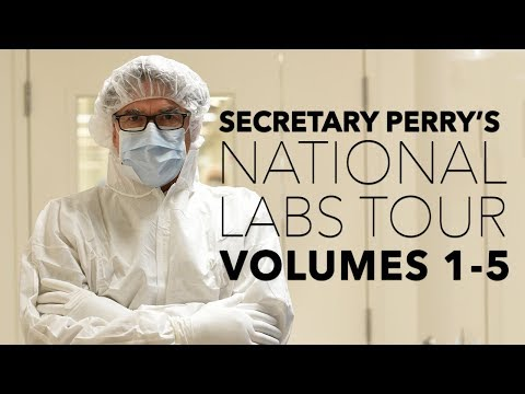 Secretary Perry National Labs Tour Volumes 1-5 (U.S. Department of Energy)