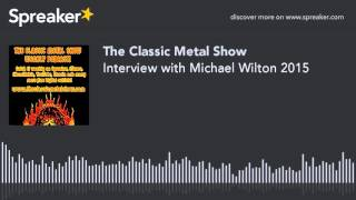 Interview with Michael Wilton 2015