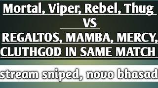 Mortal ,viper, thug, rebel, vs regaltos mamba mercy cluthgod in novo