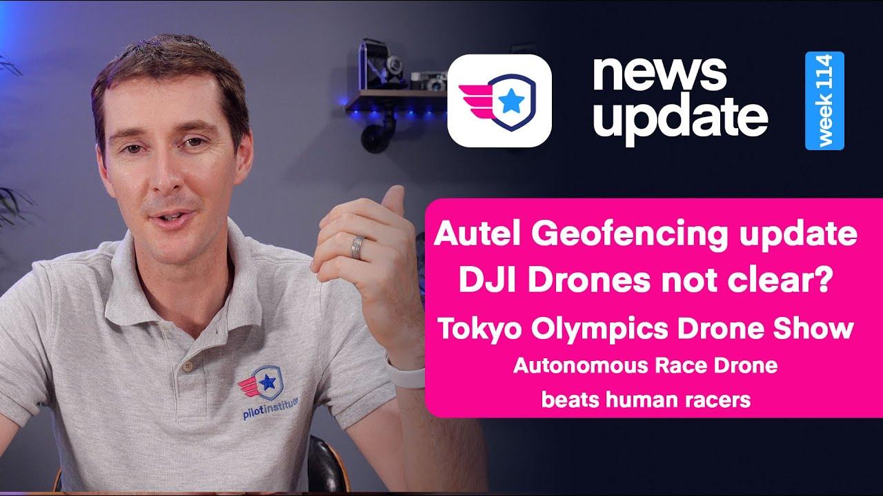 Drone news, Autel geofencing, DJI Drones Not Clear, Olympics Drone Show, Autonomous Race Drones