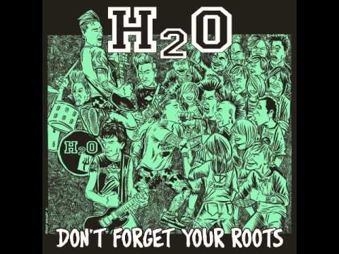 H2O Don't Forget Your Roots Full Album (2011)