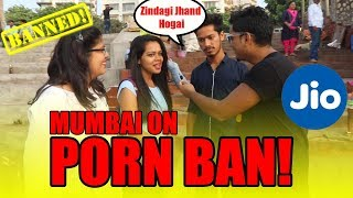 MUMBAI ON PORN BAN!