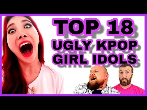 TOP 18 UGLY KPOP GIRL IDOLS (2018) REACTION & DISCUSSION