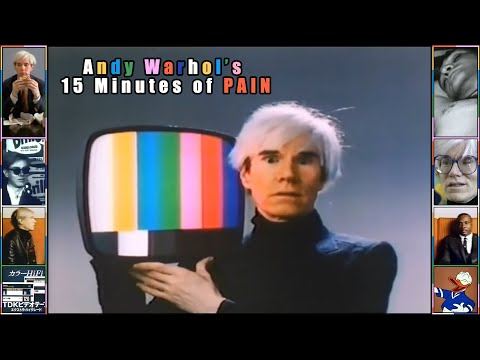 Andy Warhol's - 15 Minutes of Pain