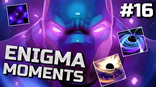 Dota 2 Enigma Moments Ep. 16