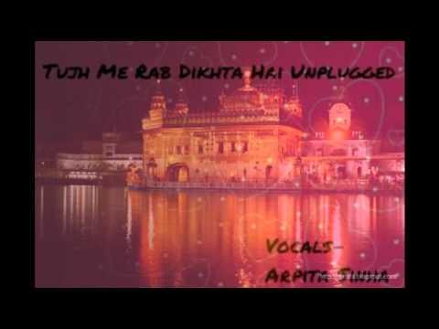 Tujh Mein Rab Dikhta Hai Unplugged | Vocals- Arpita Sinha |