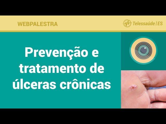 WebPalestra: Prevenção e tratamento de úlceras crônicas [Tele Enfermagem]
