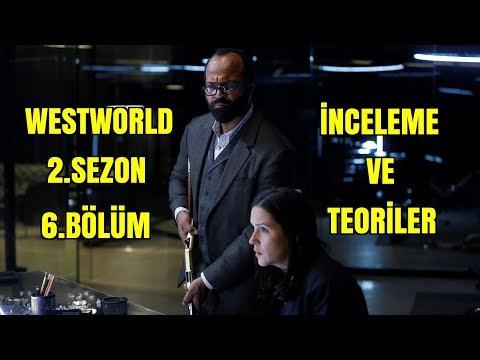 Westworld 2.Sezon 6.Bölüm İnceleme Ve Teoriler