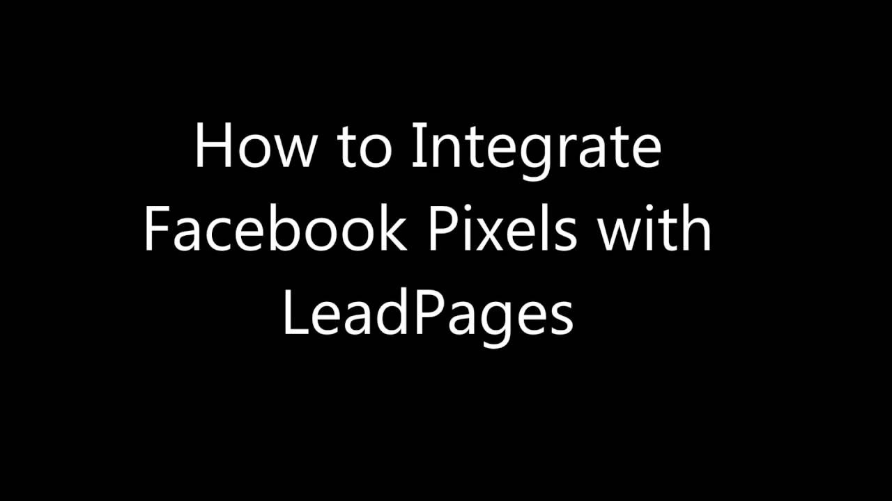 How to Integrate a Facebook Pixel with LeadPages
