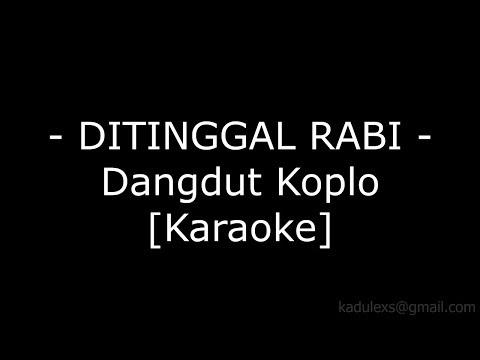 Ditinggal Rabi (Cover Dangdut Koplo Karaoke No Vokal|)