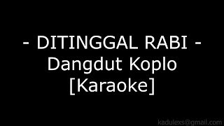 Ditinggal Rabi (Cover Dangdut Koplo Karaoke No Vokal|)
