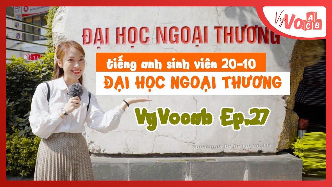 Thử tài nói Tiếng Anh của sinh viên Đại học Ngoại thương Hà Nội 20/10 – VyVocab Ep.27