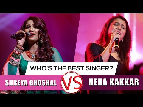 Who's The Better Singer? | Shreya Ghoshal VS Neha Kakkar