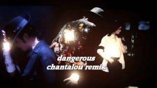 michael jackson dangerous chantalou remix