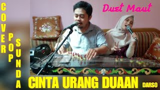 DUET MAUT : CINTA URANG DUAAN (H.DARSO) COVER KANG ALDI & TEH NELSYA #viralkan #trending #popsunda MP3