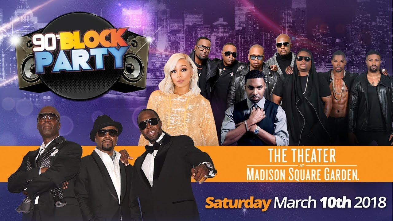 Wonderful New York 90u0027s Block Party   March 10th @ The Theater At Madison Squared  Garden