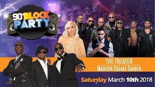 New York 90's Block Party - March 10th @ The Theater at Madison Squared Garden