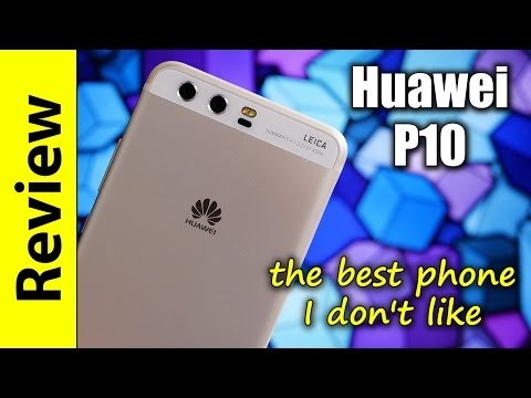 Huawei P10 Review | the best phone I don't like