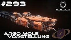 Star Citizen #293 Argo Mole - Vorstellung [Deutsch] [4k]