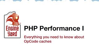 PHP Performance I: Everything You Need to Know About OpCode Caches