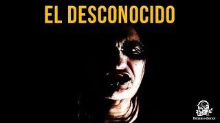 EL DESCONOCIDO (HISTORIAS DE TERROR)