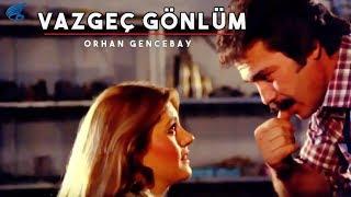 Vazgeç Gönlüm - HD Türk Filmi