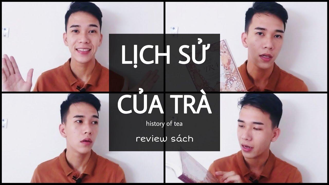 [Vlog 12] REVIEW SÁCH | LỊCH SỬ CỦA TRÀ | Trương Xuân Quốc