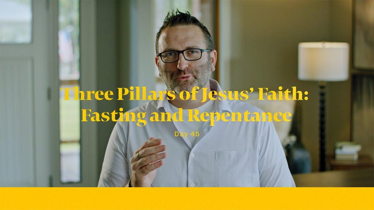 Three Pillars of Jesus' Faith: Fasting (Repentance)
