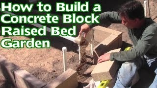How To Build A Concrete Block Raised Bed Garden Without Mortar