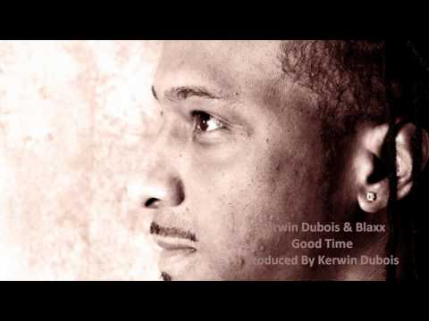 "Kerwin Du Bois & Blaxx - Good Time ""2011 Soca"""