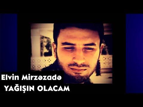 Elvin Mirzezade-Yagishin olacam (sheir)