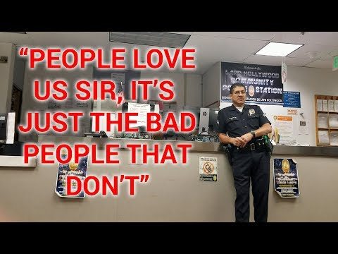 """LAPD HOLLYWOOD DIVISION """"PEOPLE LOVE US SIR, IT'S JUST THE BAD PEOPLE THAT DON'T"""""""