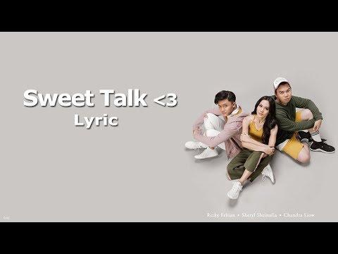 Sheryl Sheinafia & Rizky Febian Feat Chandra Liow - Sweet Talk (Lyrics)