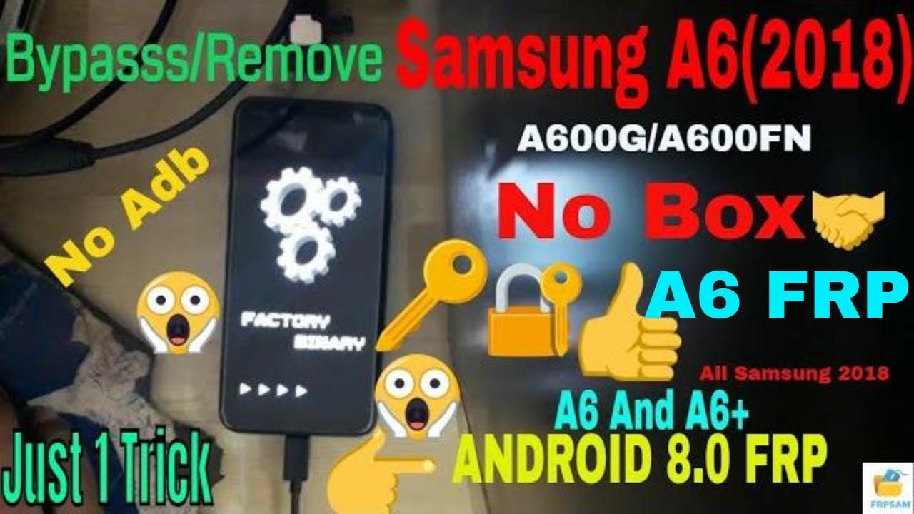 Bypass Frp Lock Google Account Samsung A6 & A6 + 2018 (A600G & A605G FRP)  (All Samsung 2018)