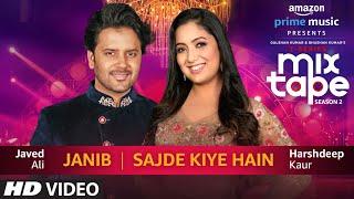 Janib/Sajde Kiye Hain | Harshdeep Kaur & Javed Ali | T-SERIES MIXTAPE SEASON 2 | Ep:14 |  Abhijit V
