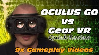 Quick Oculus Go Vs Gear VR Summary With 9 Gameplay Videos