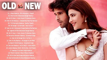 Old Vs New Bollywood Mashup Song 2020 90's Indian Song Mashup  Best Romantic Mashup Hindi Remix Song