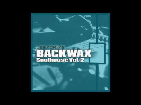LEE/Drive: BACKWAX - Soulhouse Vol. 2