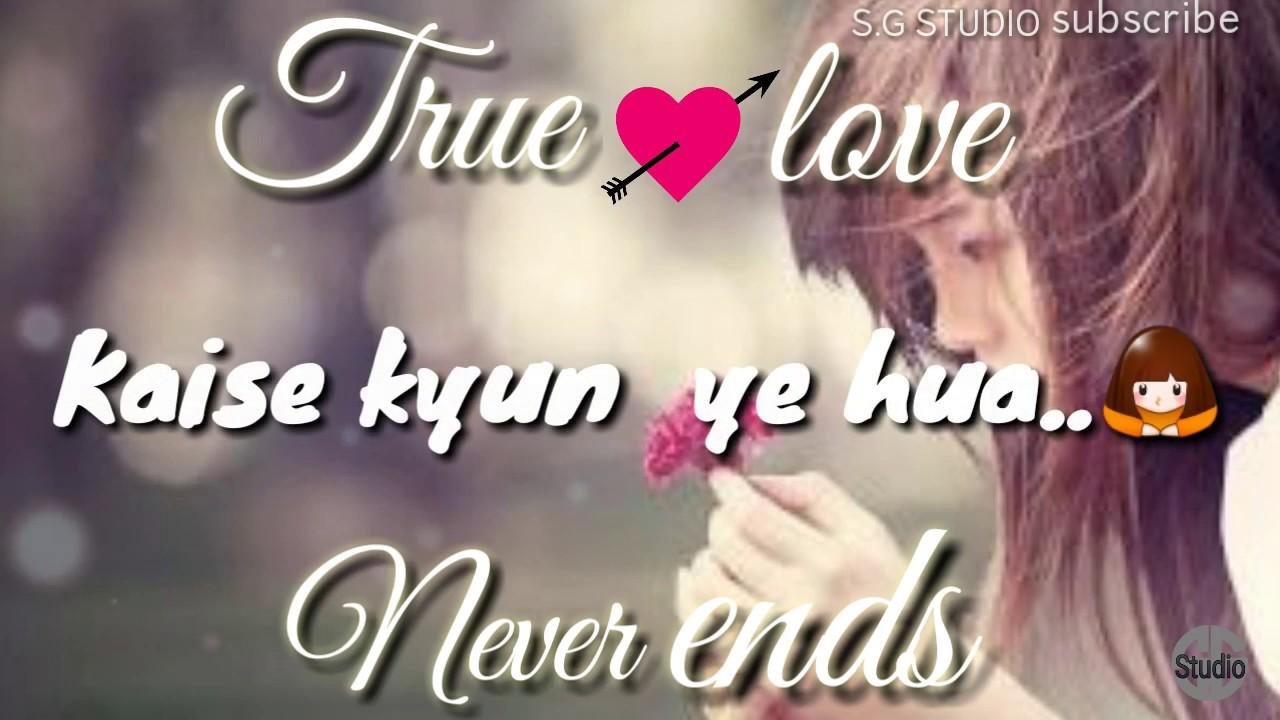 True Love Never Ends Whatsapp Status Bestest Lyrics Video