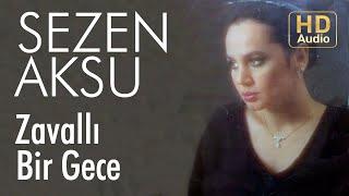 Sezen Aksu - Zavallı Bir Gece (Official Audio)