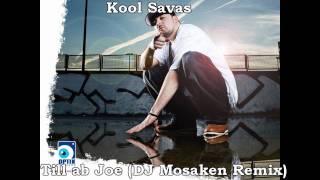 Kool Savas - Till ab Joe (DJ Mosaken Remix)