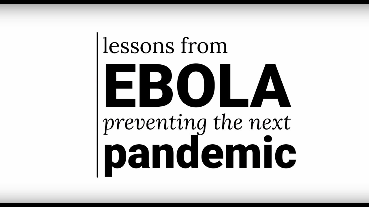 lessons from ebola preventing the next pandemic harvardx on edx