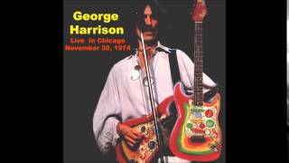 George Harrison - Live In Chicago (30-11-1974)
