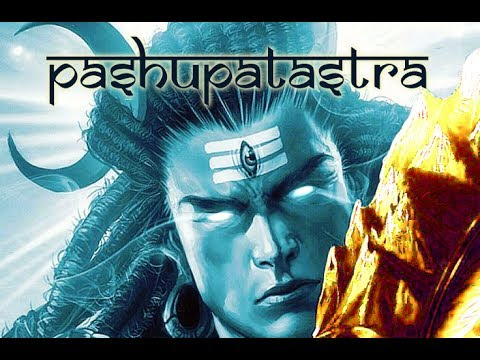 All about PASHUPATASTRA - Lord Shiva's weapon of mass destruction