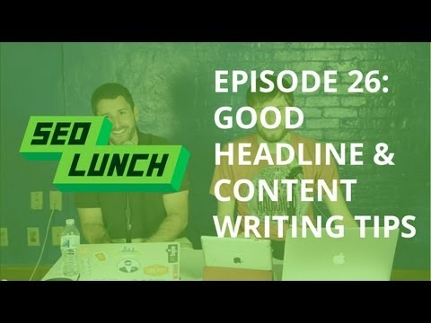 Tips for Good Headline Writing and Content Creation - SEO Lunch