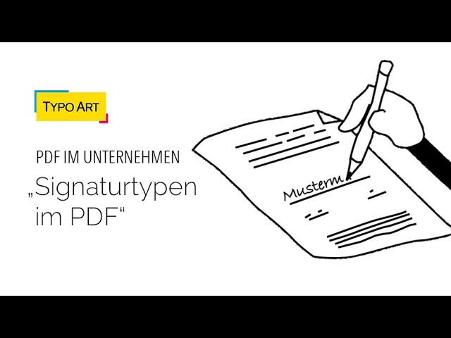 Signaturtypen im PDF - Intelligente PDF-Lösungen von Typo Art