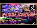 DJ DANGDUT SANTUY💃DAWAI ASMARA - FULL BASS