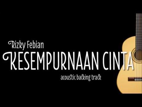 Rizky Febian - Kesempurnaan Cinta (Acoustic Guitar Karaoke)
