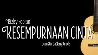 Video Rizky Febian - Kesempurnaan Cinta (Acoustic Guitar Karaoke) download MP3, 3GP, MP4, WEBM, AVI, FLV Oktober 2017